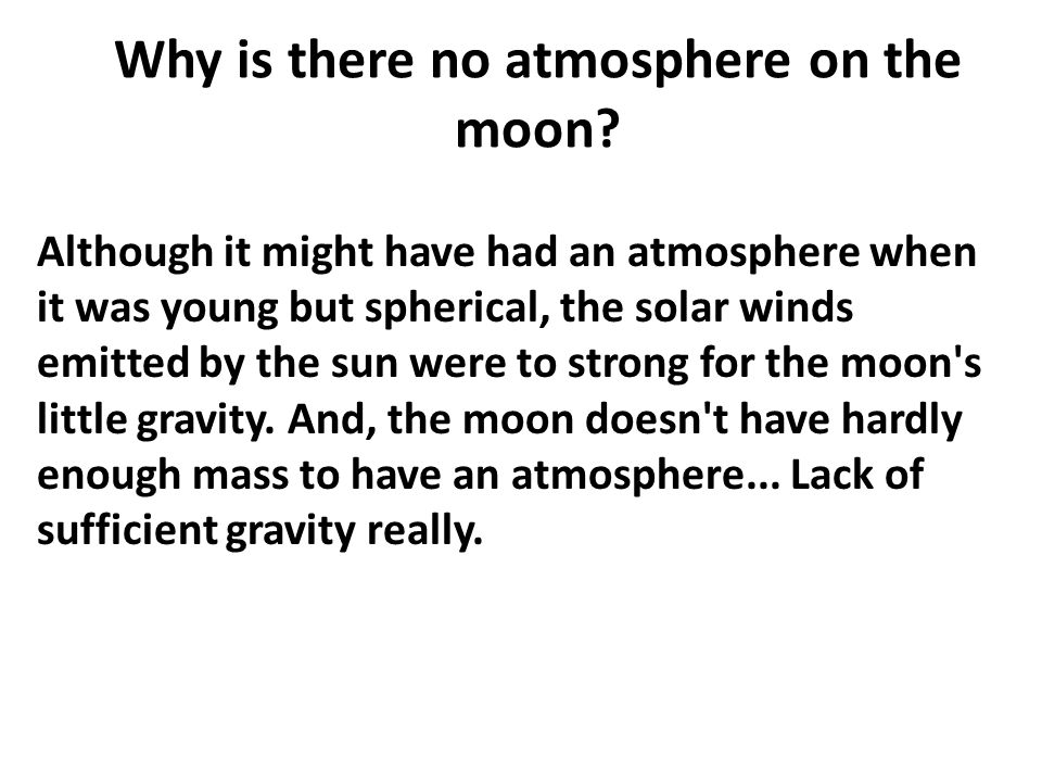 Why is there no atmosphere on the moon