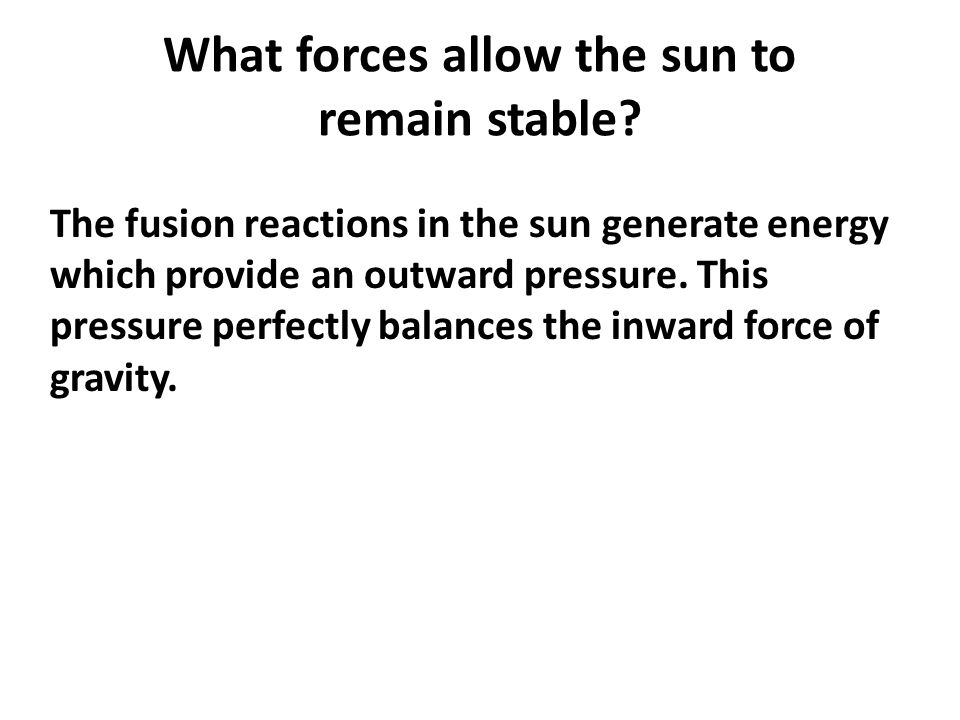 What forces allow the sun to remain stable