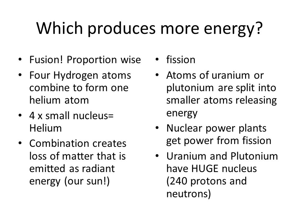 Which produces more energy