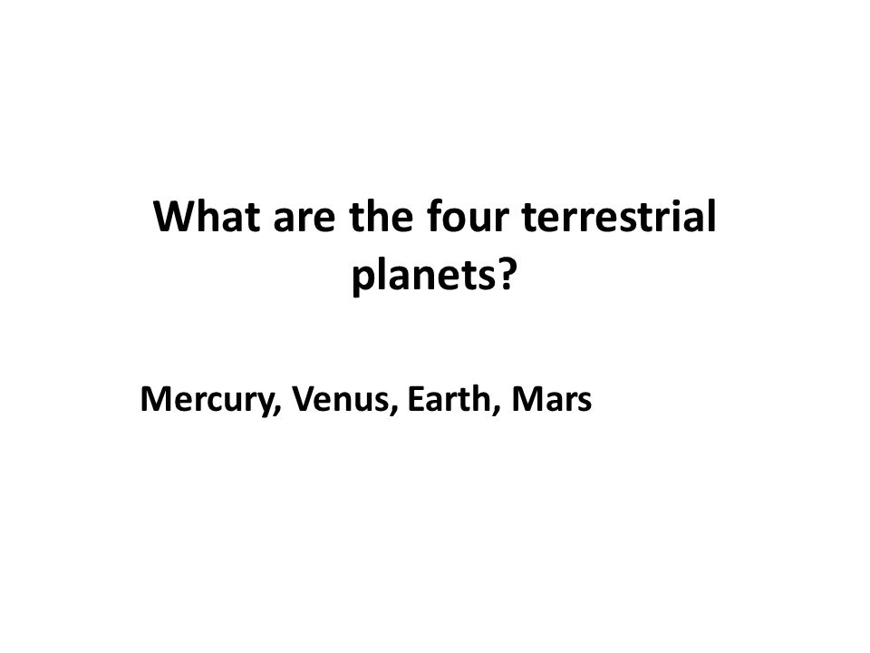 What are the four terrestrial planets