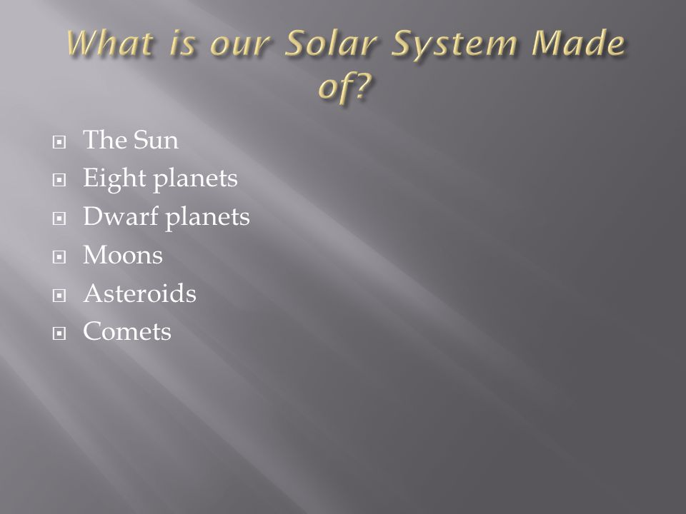 What is our Solar System Made of
