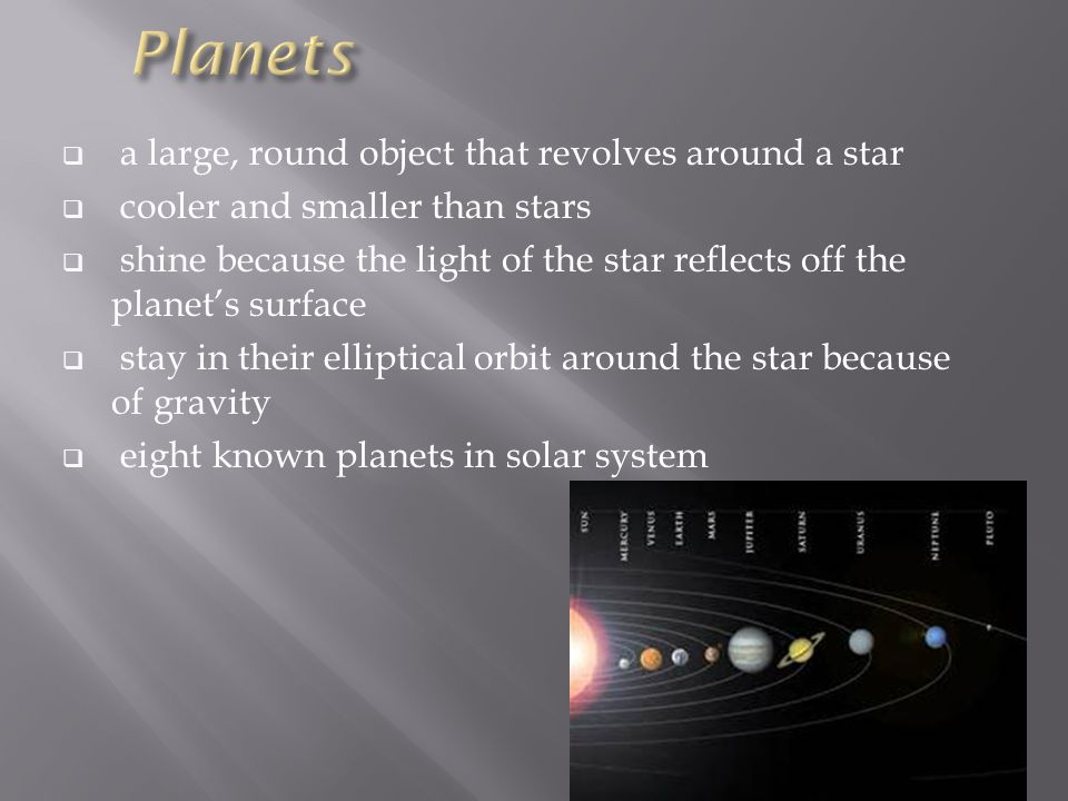 Planets a large, round object that revolves around a star