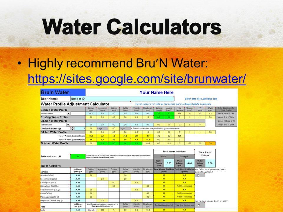 Water Calculators Highly recommend Bru'N Water: https://sites.google.com/site/brunwater/