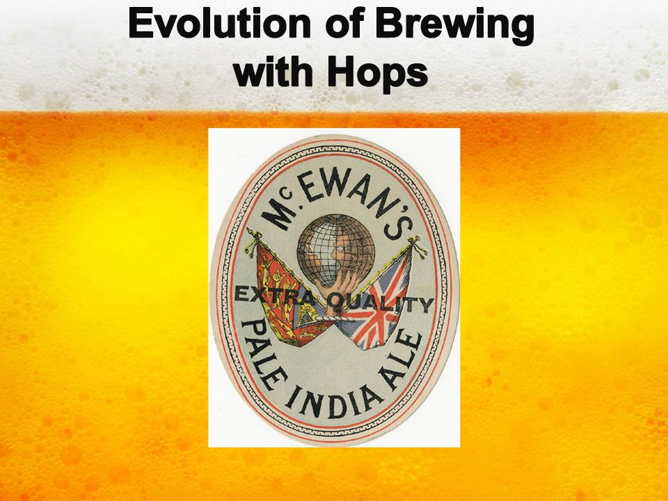 Evolution of Brewing with Hops