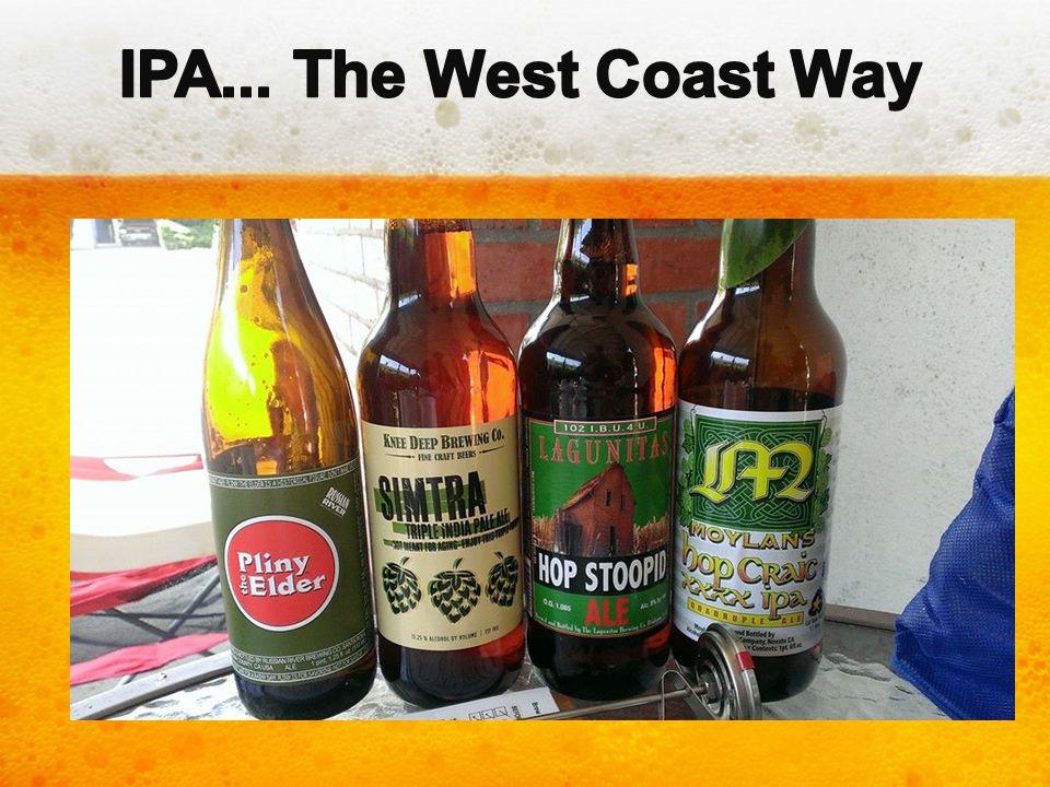 IPA... The West Coast Way