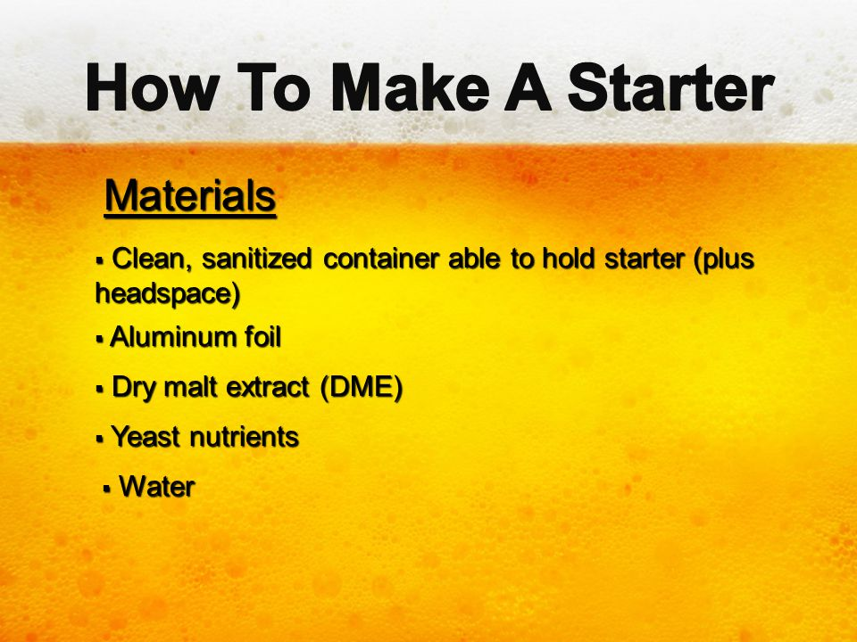 How To Make A Starter Materials