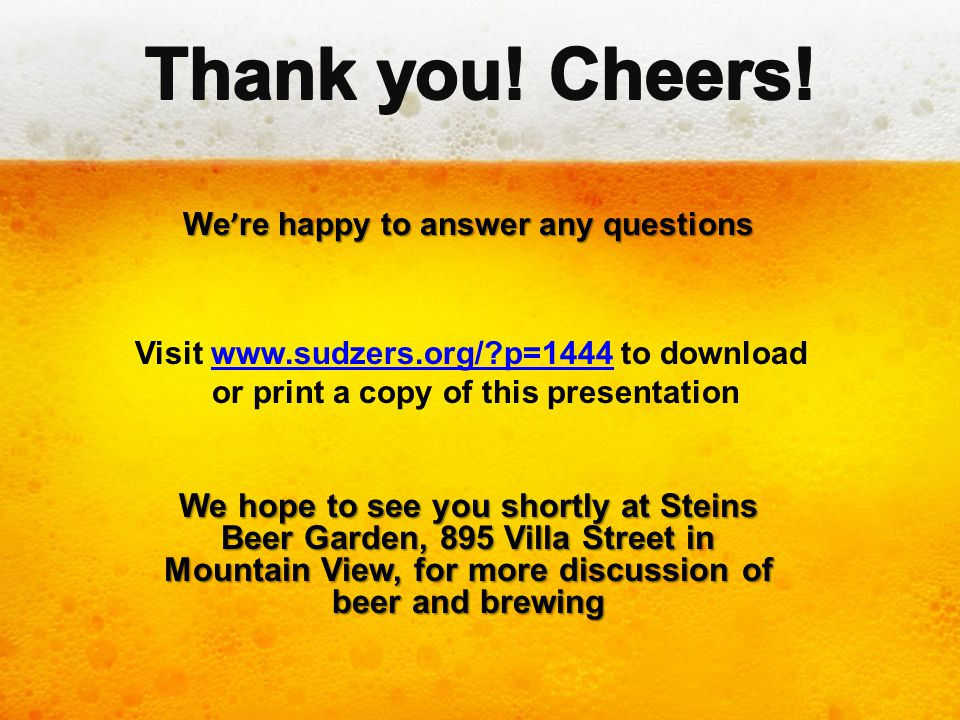 Thank you! Cheers! We're happy to answer any questions. Visit www.sudzers.org/ p=1444 to download.