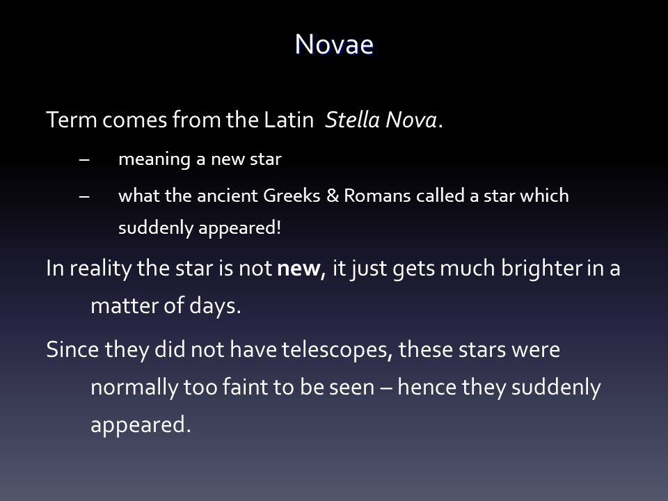 Novae Term comes from the Latin Stella Nova.