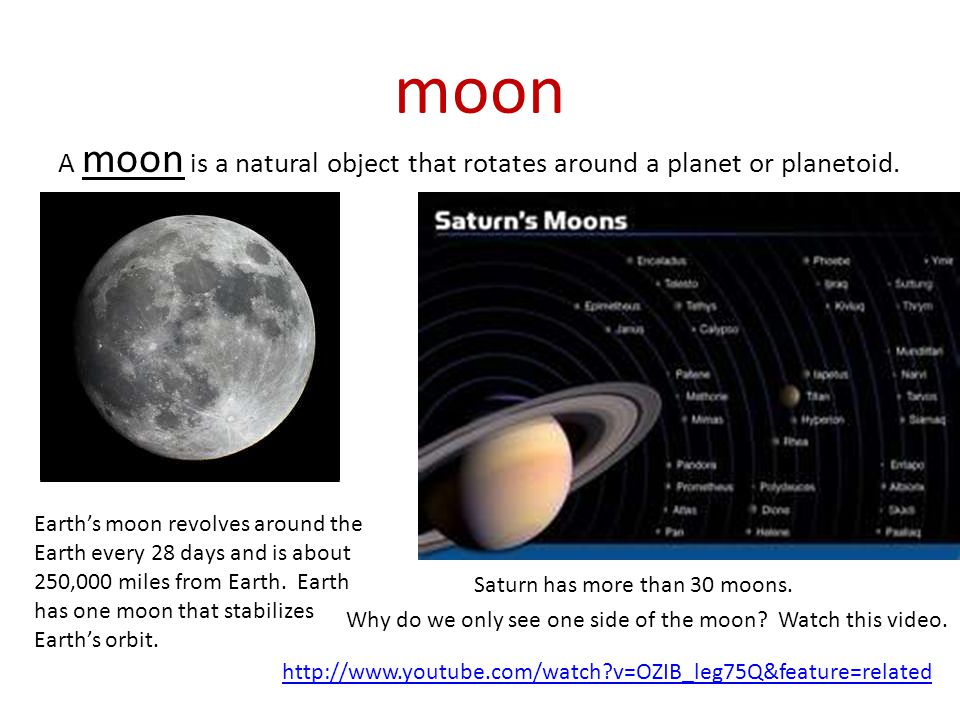 moon A moon is a natural object that rotates around a planet or planetoid. Earth's moon revolves around the.