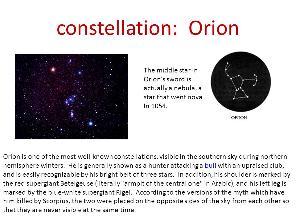 constellation: Orion The middle star in Orion's sword is