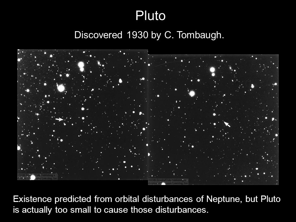 Discovered 1930 by C. Tombaugh.