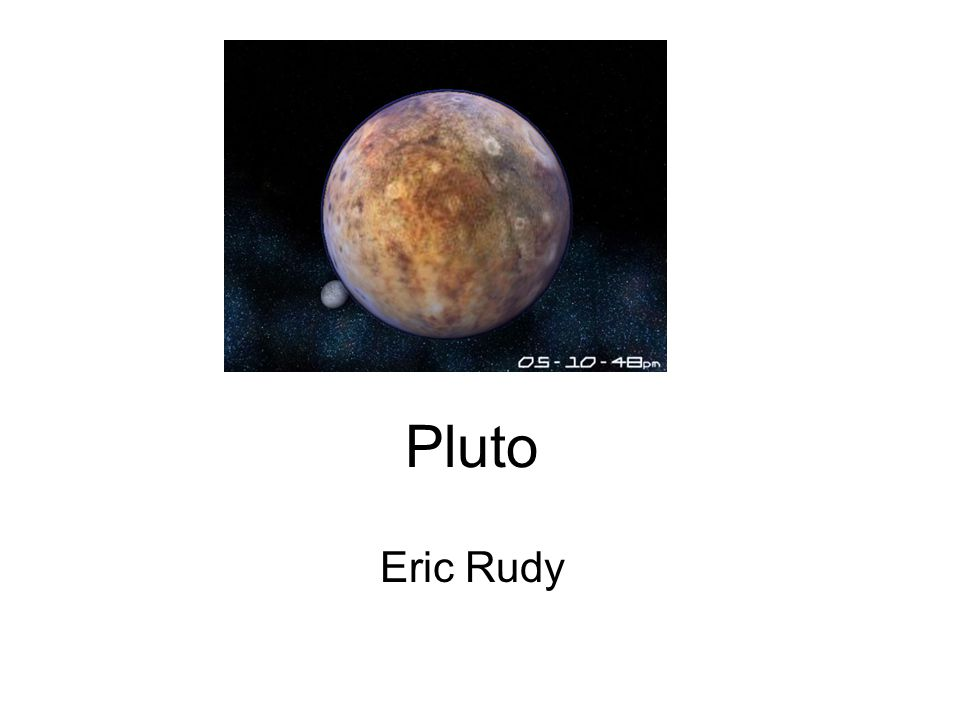 Pluto Eric Rudy