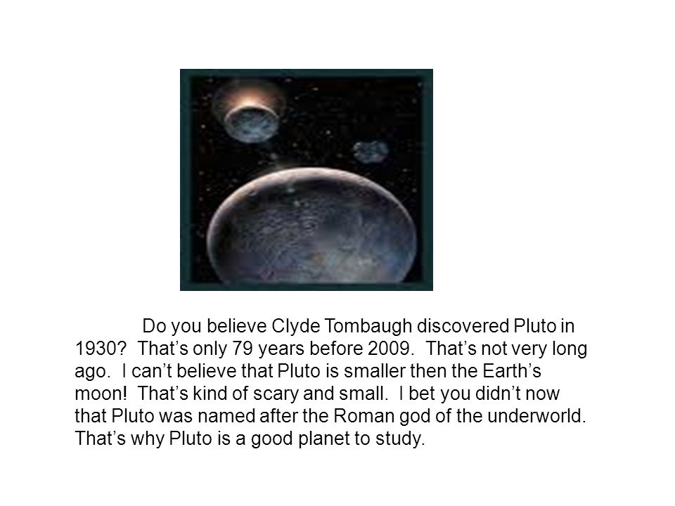 Do you believe Clyde Tombaugh discovered Pluto in 1930