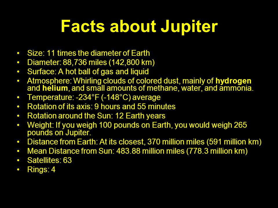 Facts about Jupiter Size: 11 times the diameter of Earth