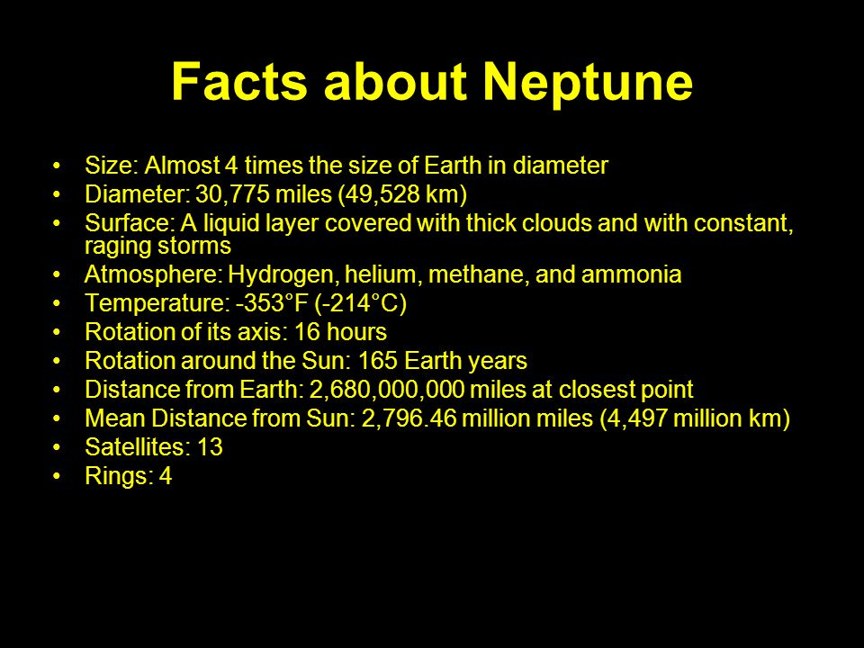 Facts about Neptune Size: Almost 4 times the size of Earth in diameter