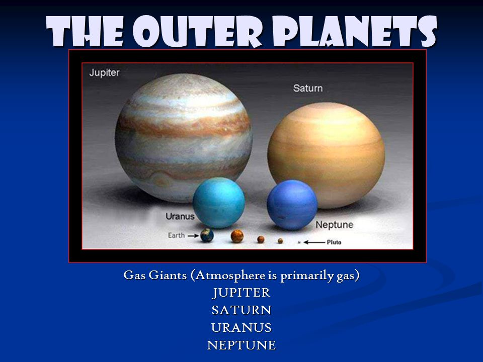Gas Giants (Atmosphere is primarily gas)