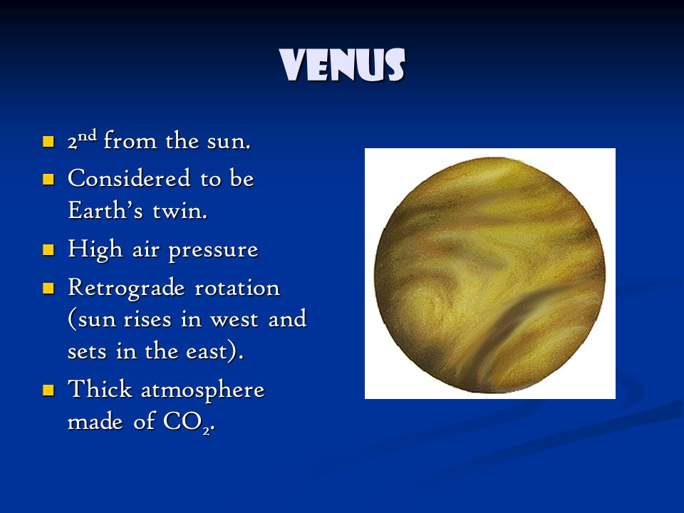 Venus 2nd from the sun. Considered to be Earth's twin.