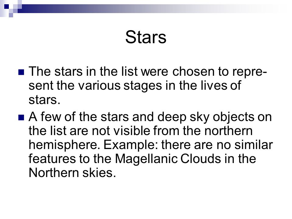 Stars The stars in the list were chosen to repre-sent the various stages in the lives of stars.