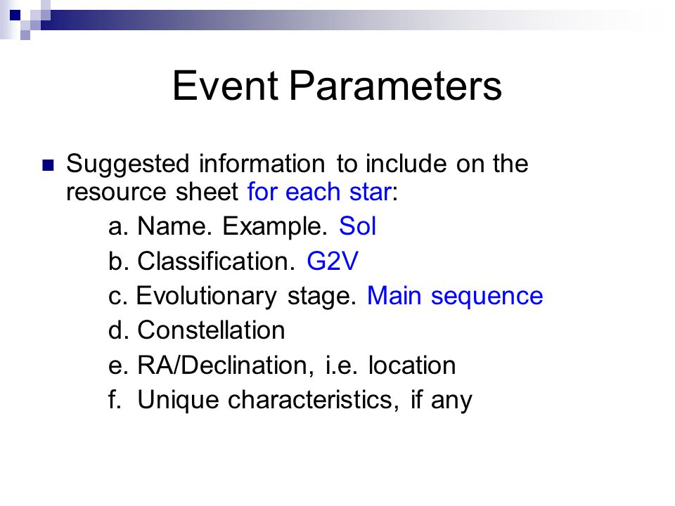 Event Parameters Suggested information to include on the resource sheet for each star: a. Name. Example. Sol.