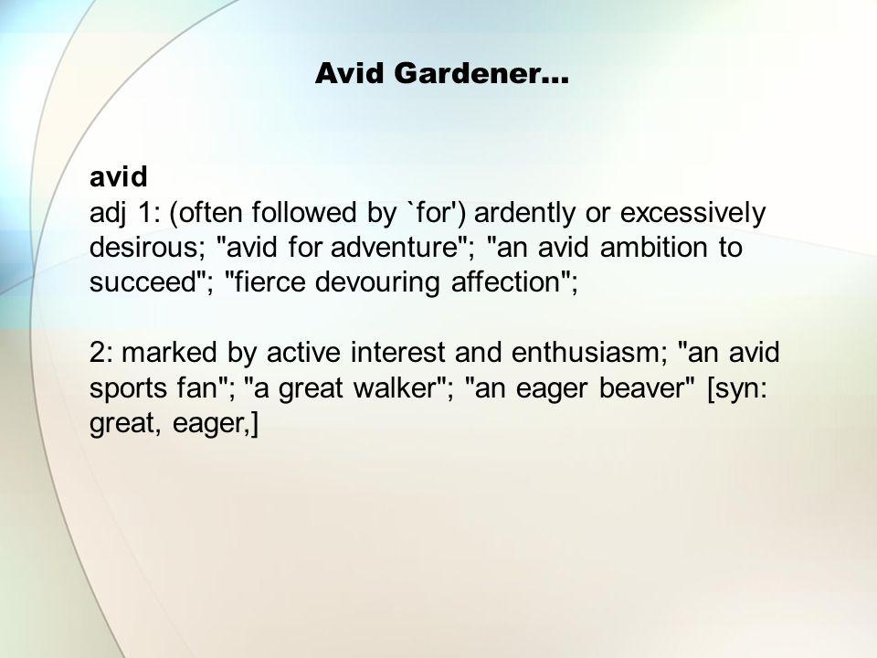 Avid Gardener… avid.