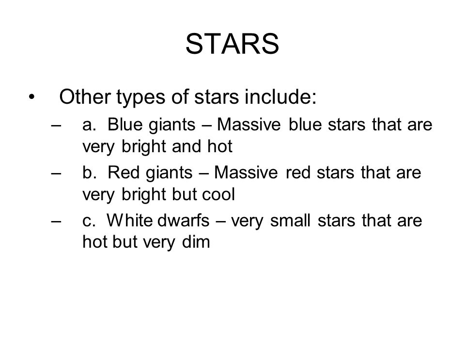 STARS Other types of stars include: