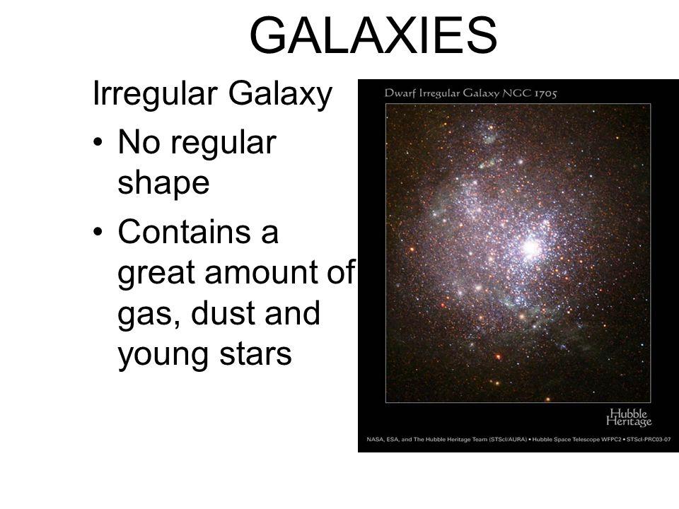 GALAXIES Irregular Galaxy No regular shape