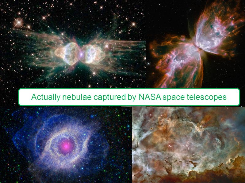 Actually nebulae captured by NASA space telescopes