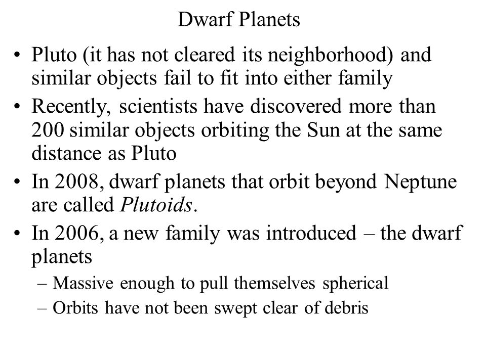 In 2008, dwarf planets that orbit beyond Neptune are called Plutoids.