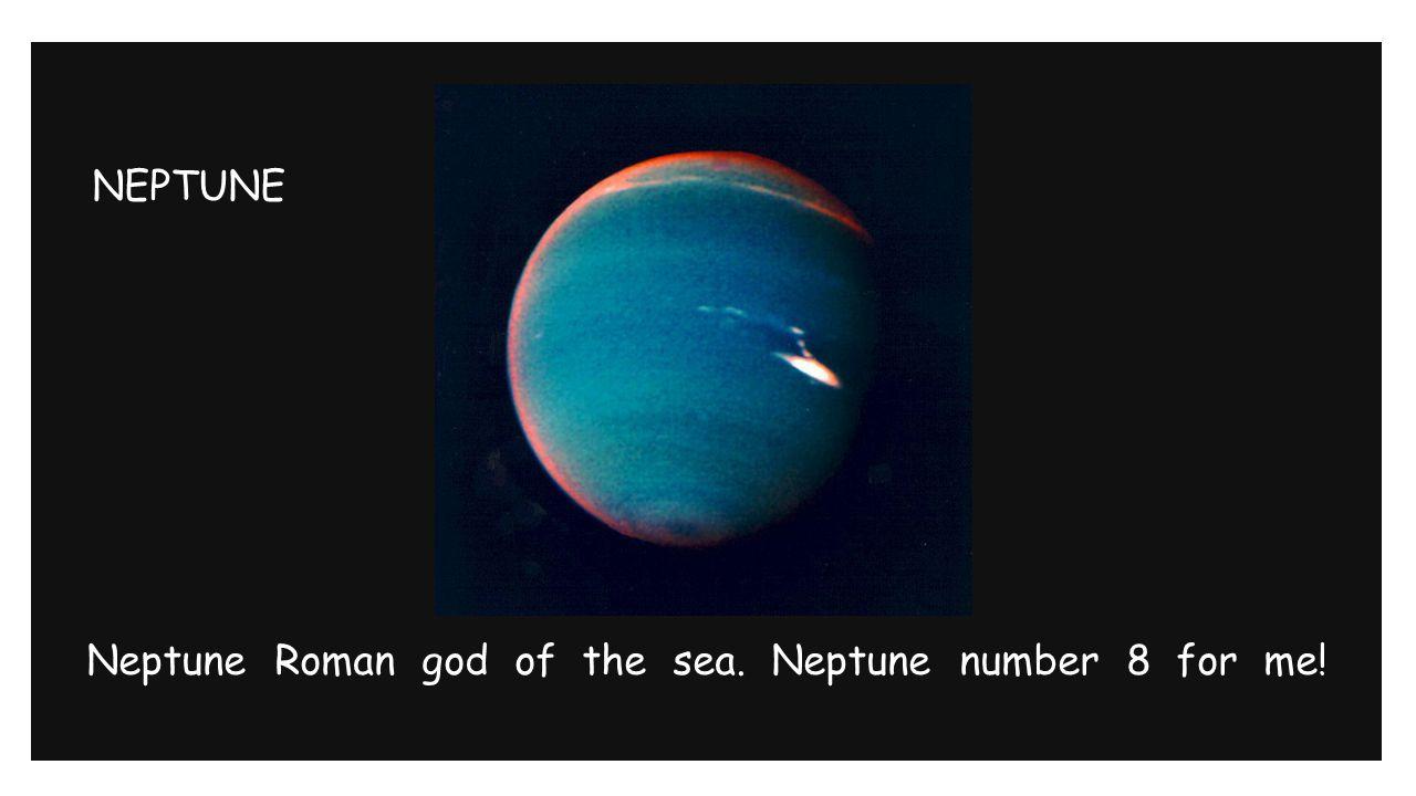 NEPTUNE Neptune Roman god of the sea. Neptune number 8 for me!