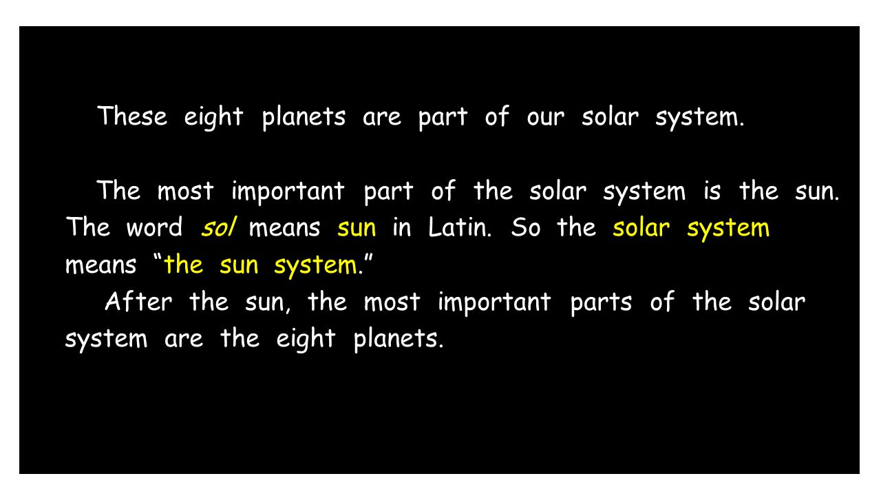 These eight planets are part of our solar system