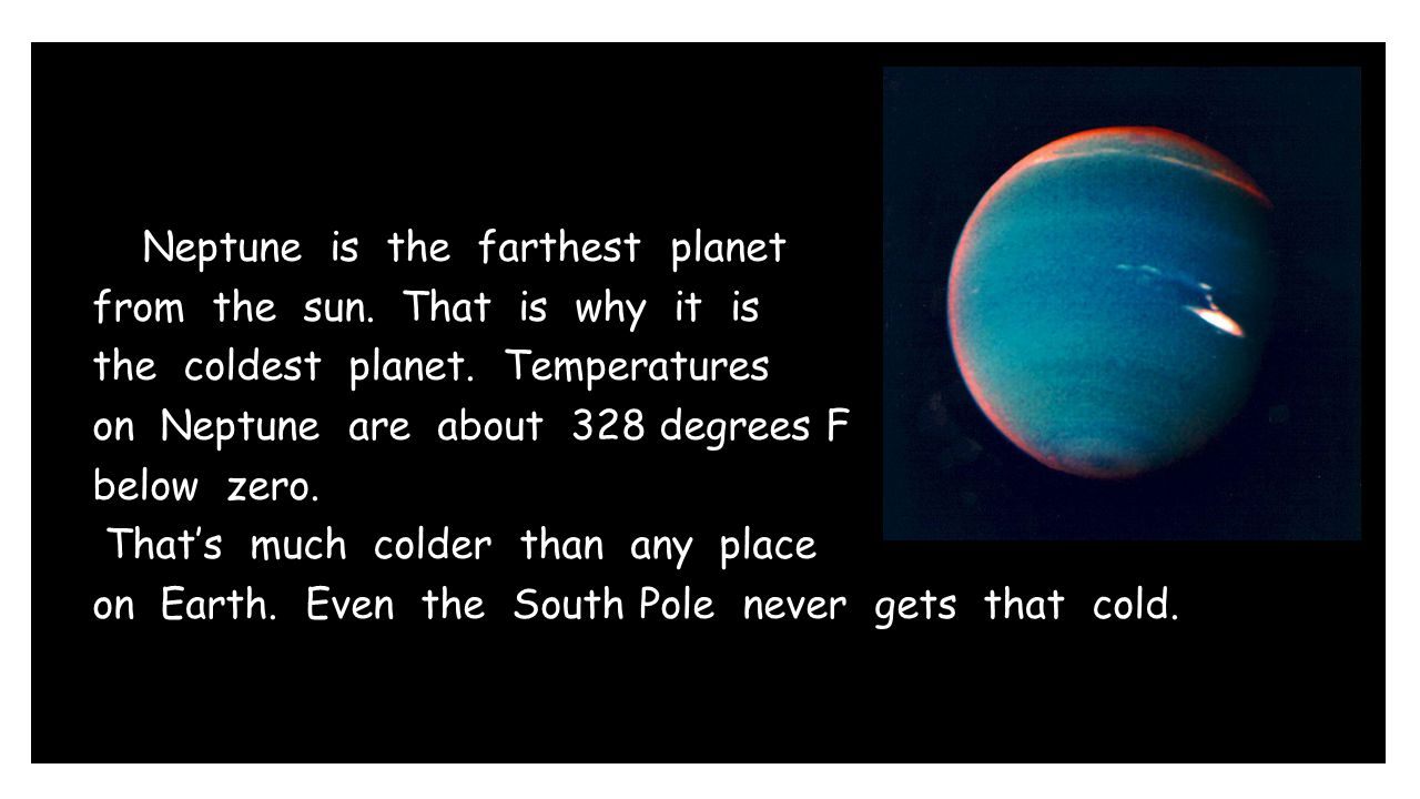 Neptune is the farthest planet from the sun