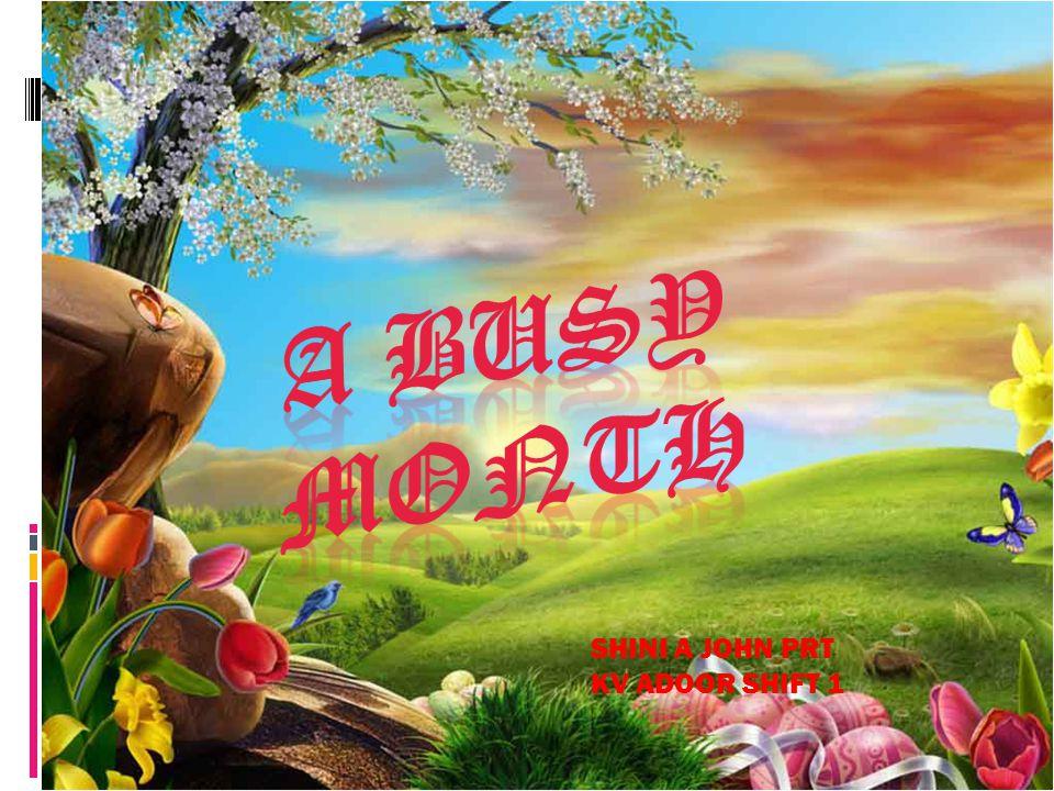 A Busy Month SHINI A JOHN PRT KV ADOOR SHIFT 1