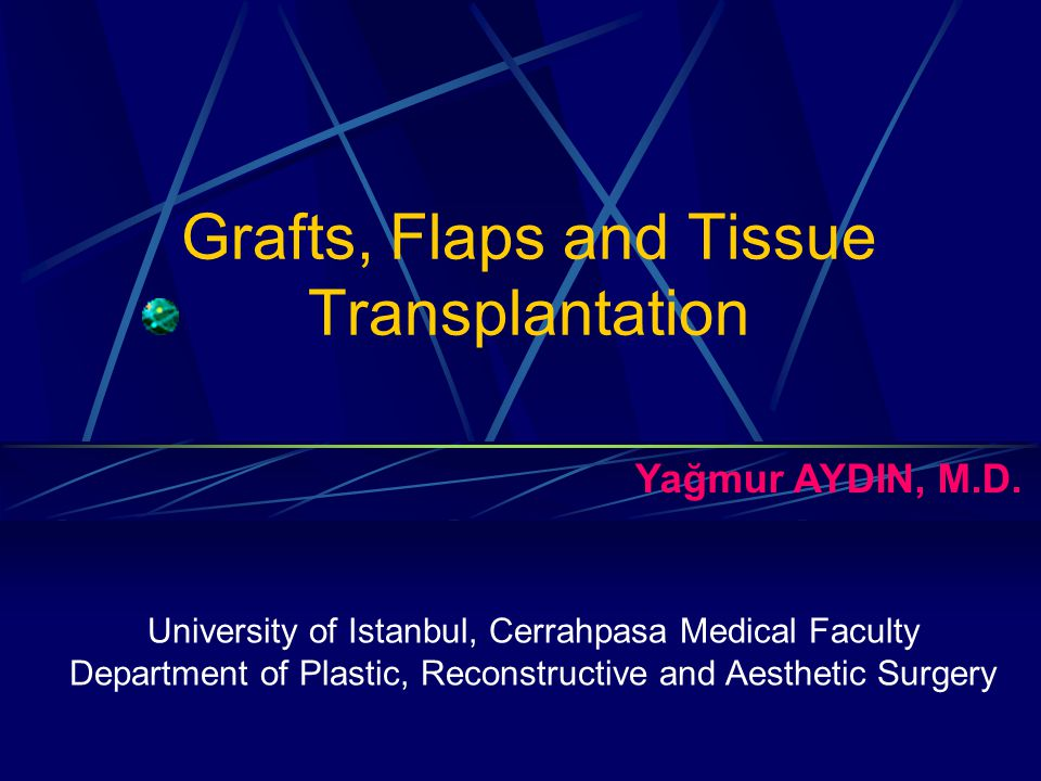 Grafts, Flaps and Tissue Transplantation