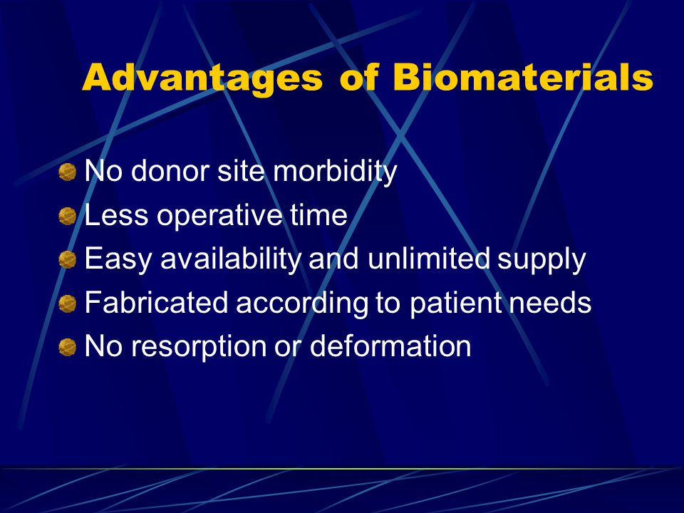 Advantages of Biomaterials