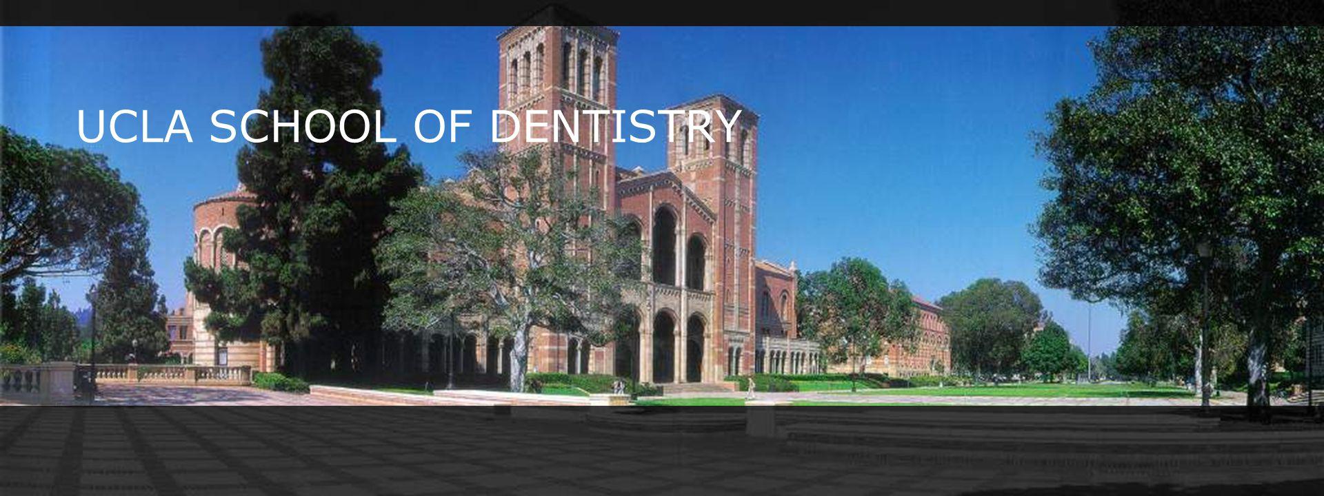 UCLA SCHOOL OF DENTISTRY