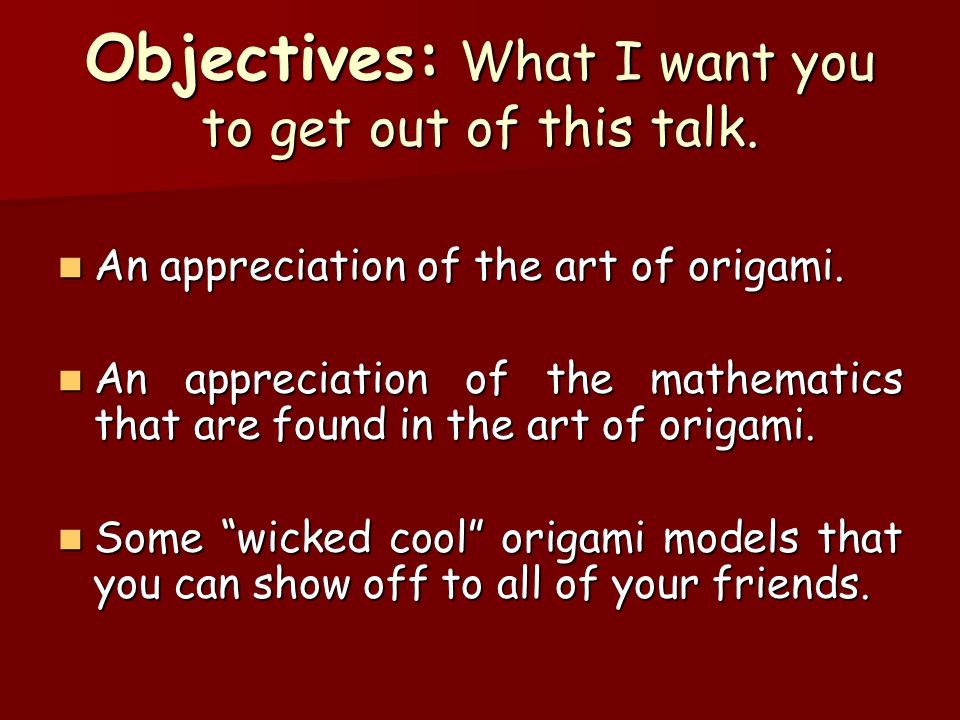 Objectives: What I want you to get out of this talk.