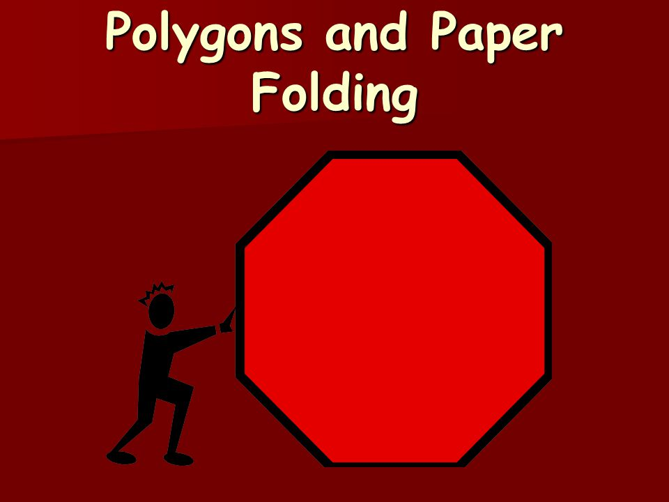 Polygons and Paper Folding