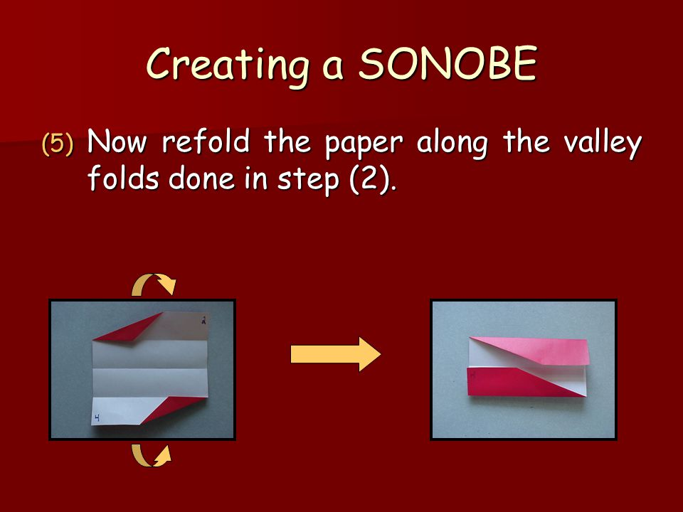 Creating a SONOBE Now refold the paper along the valley folds done in step (2).