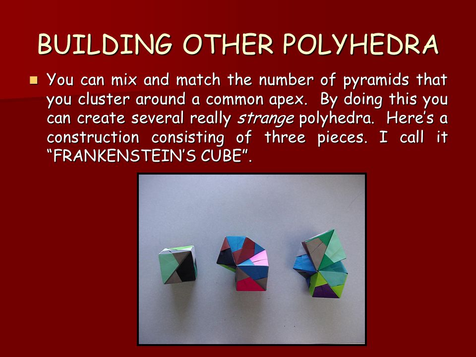 BUILDING OTHER POLYHEDRA