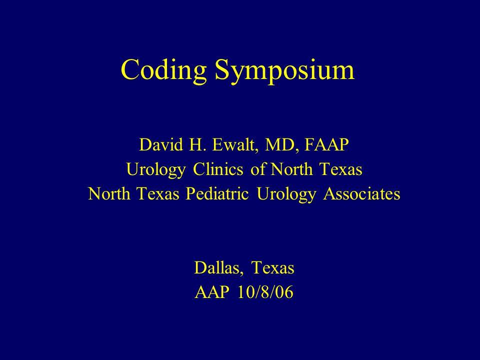 Coding Symposium David H. Ewalt, MD, FAAP
