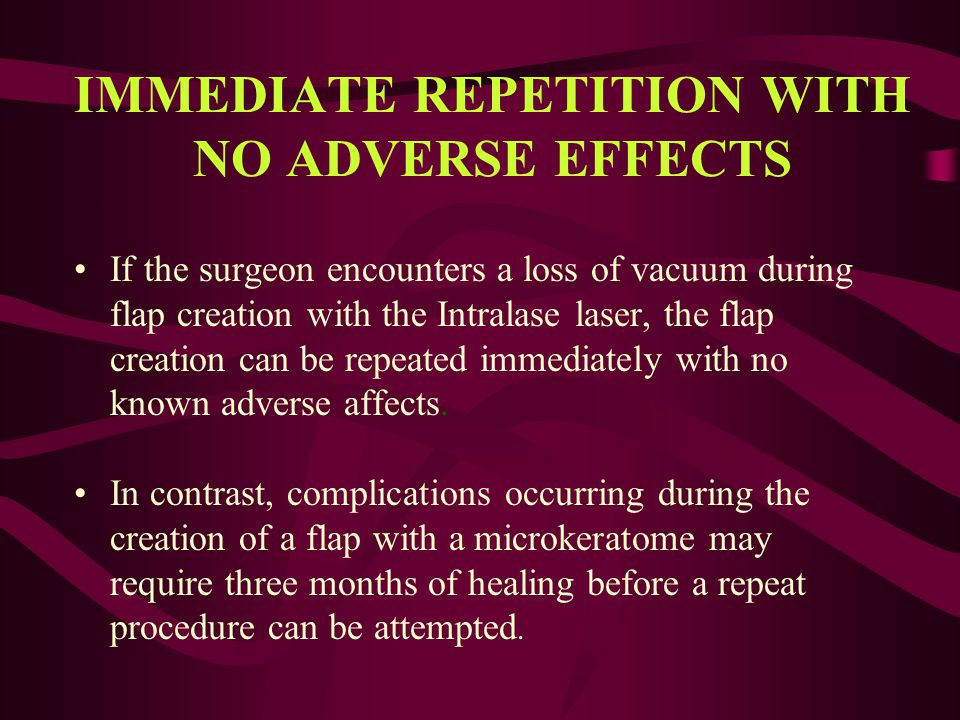 IMMEDIATE REPETITION WITH NO ADVERSE EFFECTS
