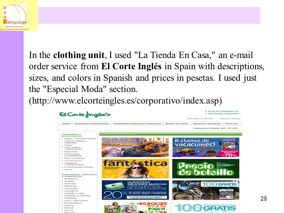 In the clothing unit, I used La Tienda En Casa, an e-mail order service from El Corte Inglés in Spain with descriptions, sizes, and colors in Spanish and prices in pesetas.