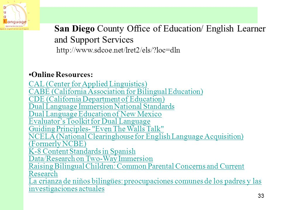 San Diego County Office of Education/ English Learner and Support Services http://www.sdcoe.net/lret2/els/ loc=dln