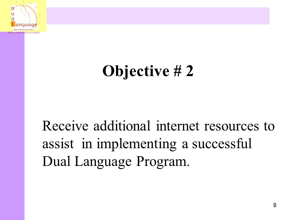 Objective # 2 Receive additional internet resources to assist in implementing a successful Dual Language Program.