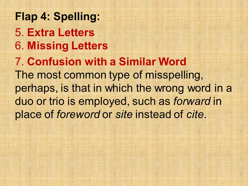 Flap 4: Spelling: 5. Extra Letters 6. Missing Letters.
