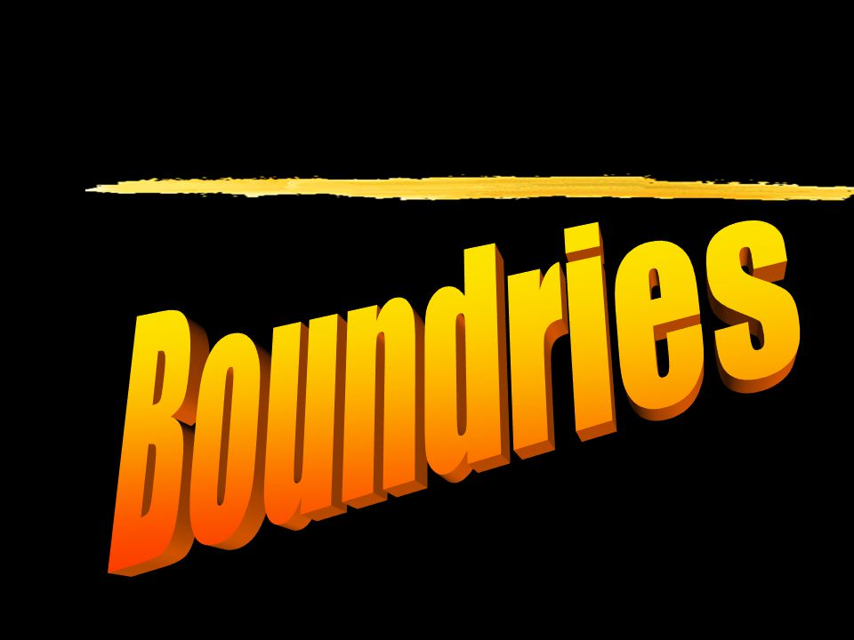 Boundries Boundries