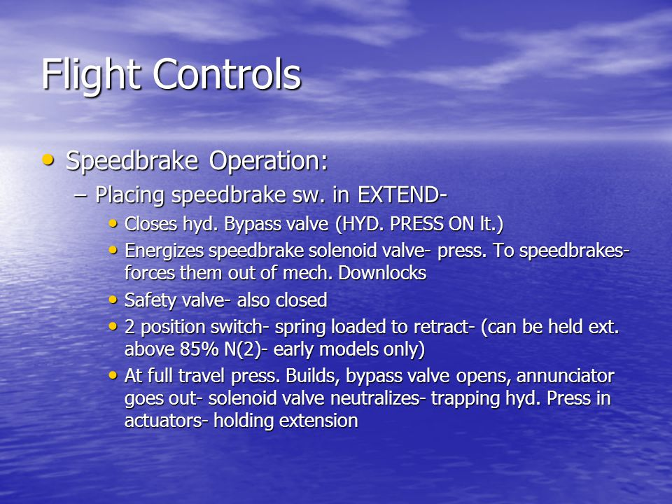 Flight Controls Speedbrake Operation:
