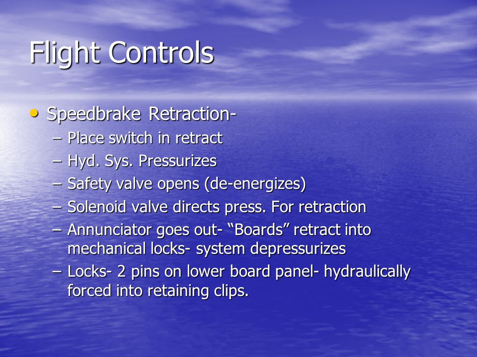 Flight Controls Speedbrake Retraction- Place switch in retract