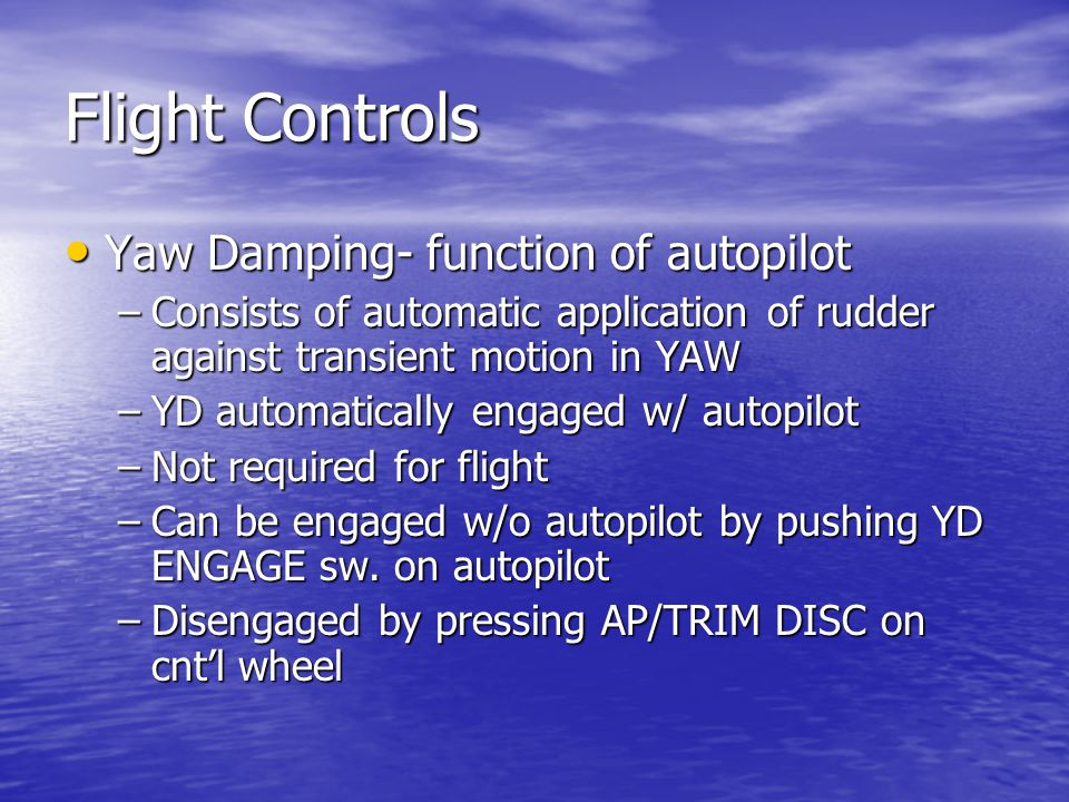 Flight Controls Yaw Damping- function of autopilot