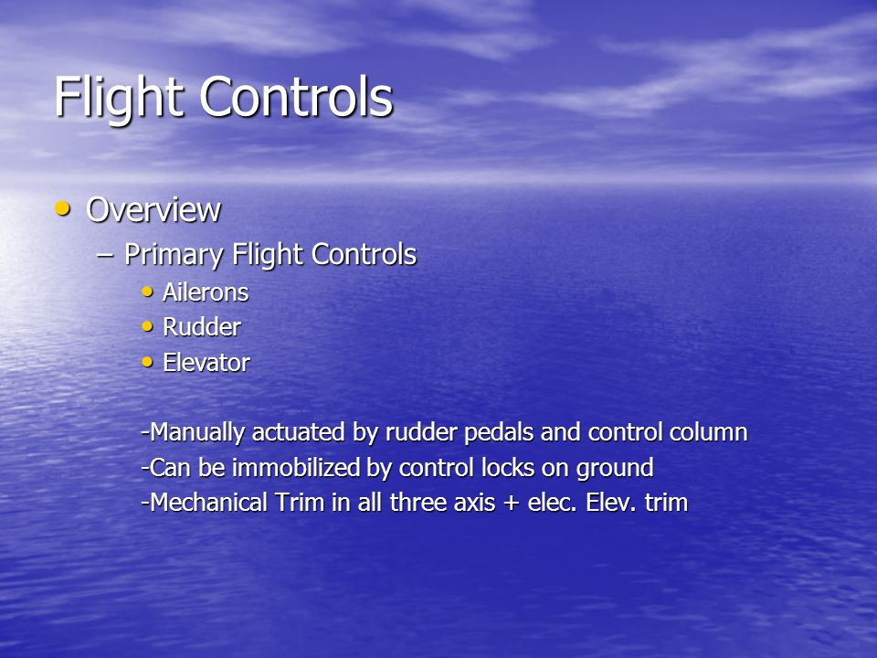 Flight Controls Overview Primary Flight Controls Ailerons Rudder